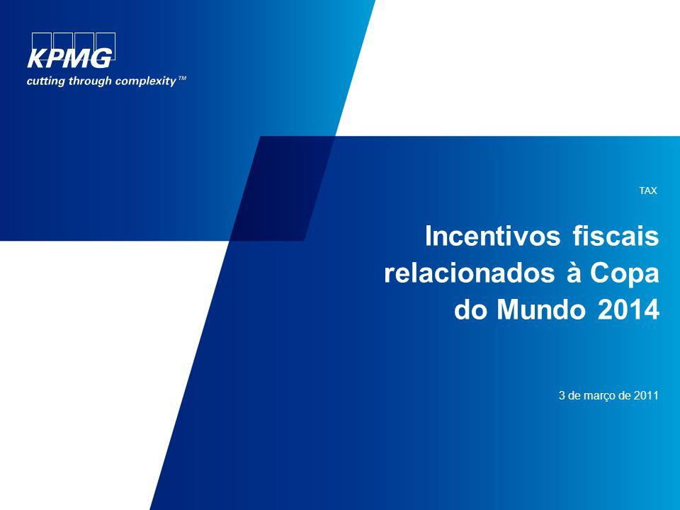 Incentivos fiscais relacionados à Copa do Mundo 2014 3 de março de 2011 TAX