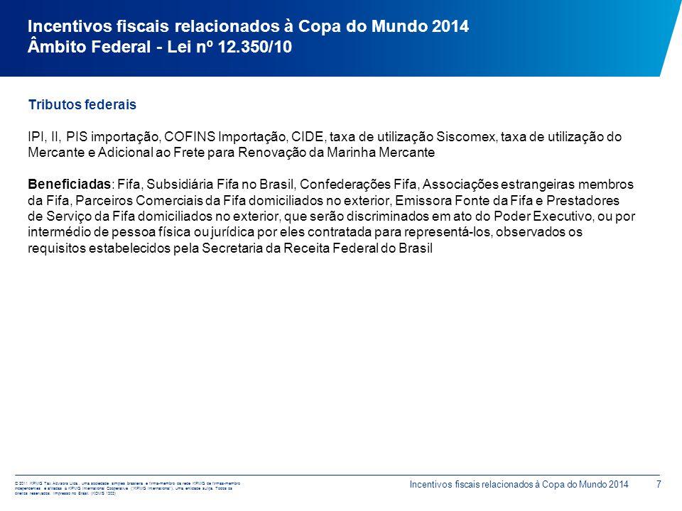 © 2011 KPMG Tax Advisors Ltda., uma sociedade simples brasileira e firma-membro da rede KPMG de firmas-membro independentes e afiliadas à KPMG Interna