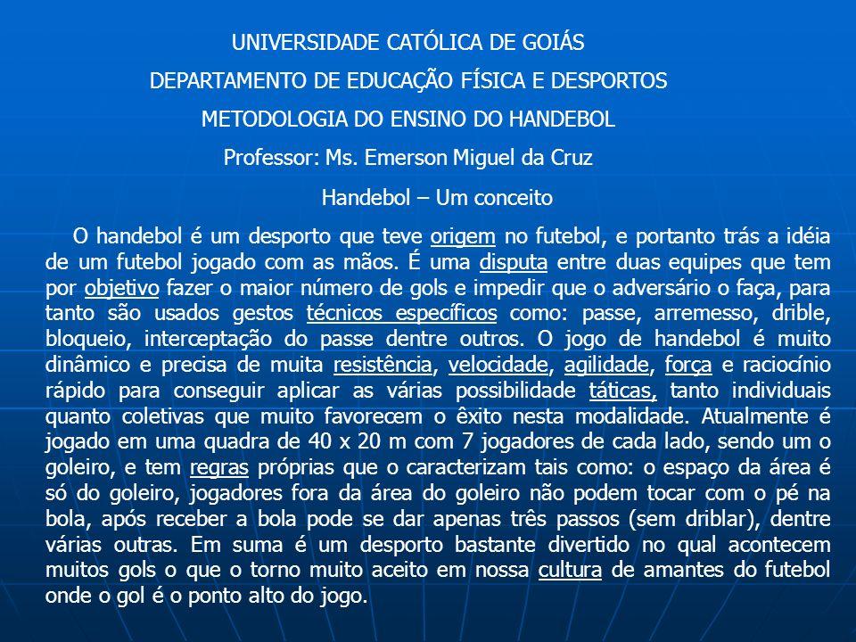 Handebol – Um conceito O handebol é um desporto que teve origem no futebol, e portanto trás a idéia de um futebol jogado com as mãos. É uma disputa en