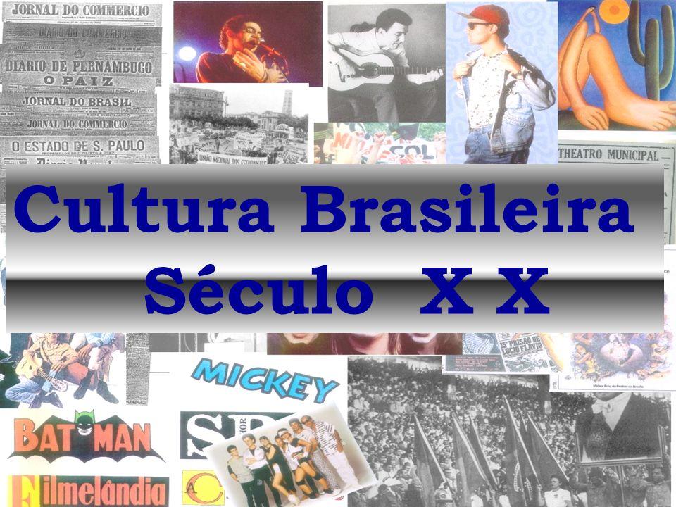 Cultura Brasileira Século X X