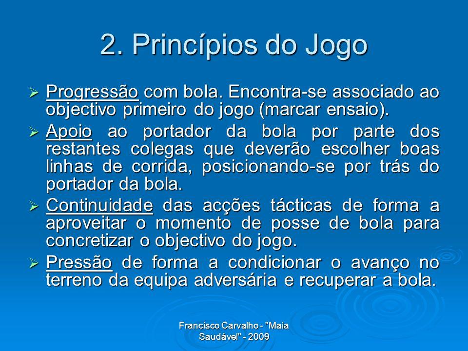 Francisco Carvalho - Maia Saudável - 2009 2.Princípios do Jogo Progressão com bola.