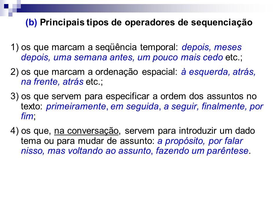 (b) Principais tipos de operadores de sequenciação 1) os que marcam a seqüência temporal: depois, meses depois, uma semana antes, um pouco mais cedo e