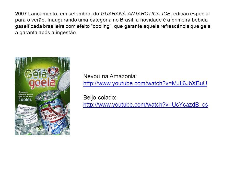 Lançamento, em dezembro de 2007, do picolé GUARANÁ ANTARCTICA, em associação com a Kibon.