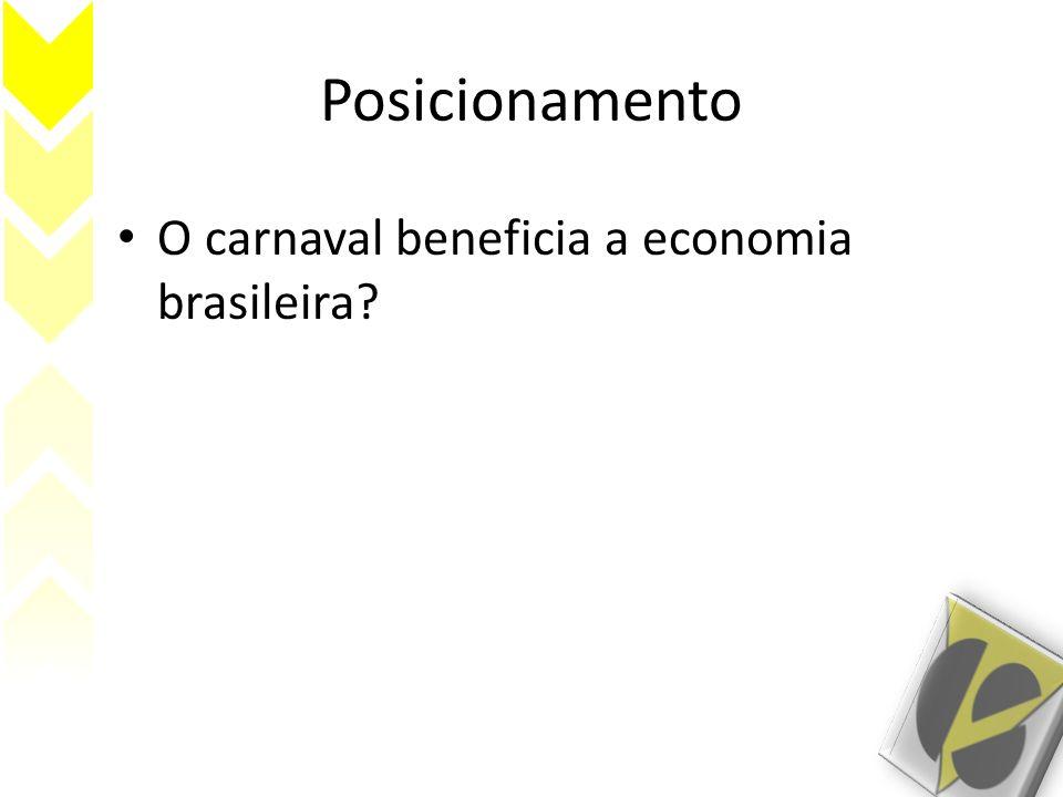 Posicionamento O carnaval beneficia a economia brasileira?