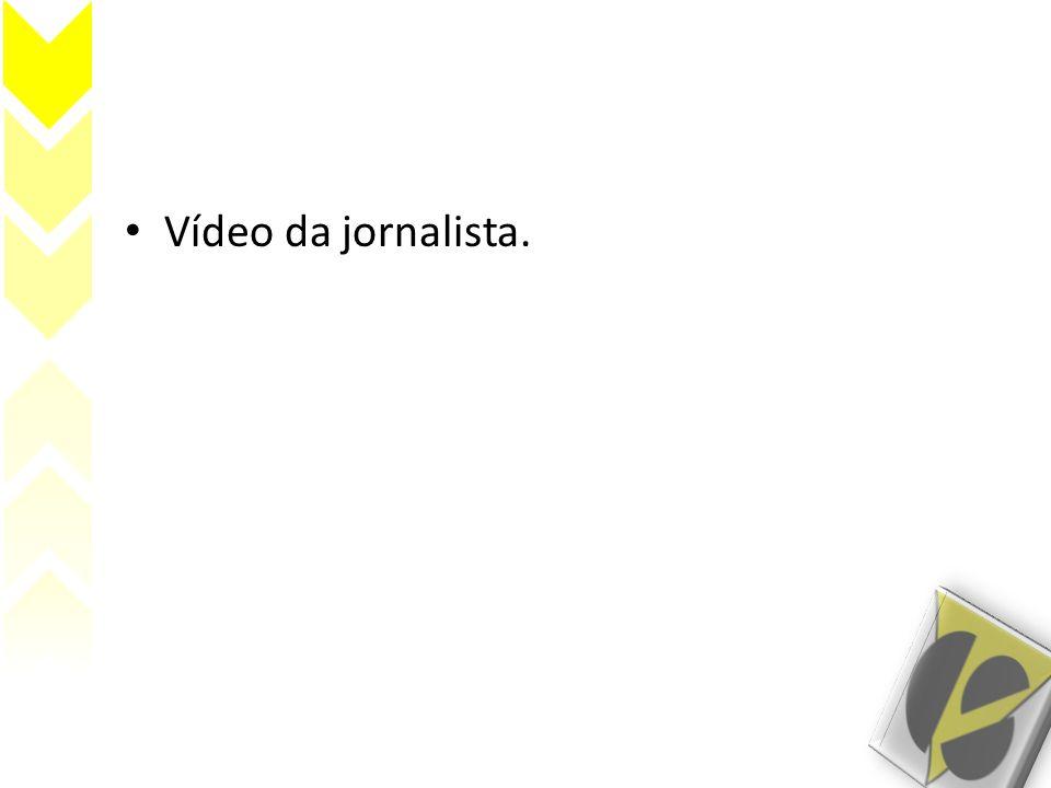 Vídeo da jornalista.
