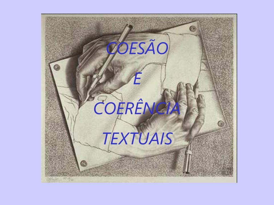 A COESÃO trata basicamente das articulações gramaticais existentes entre as palavras, as orações, frases e parágrafos para garantir uma boa sequenciação de eventos.