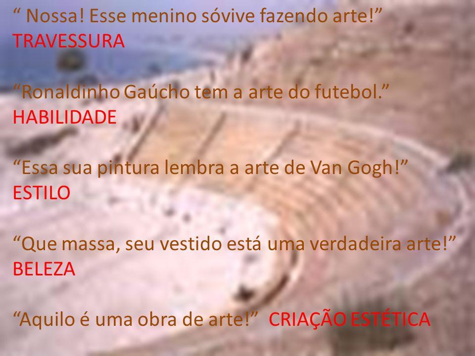 Nossa! Esse menino sóvive fazendo arte! TRAVESSURA Ronaldinho Gaúcho tem a arte do futebol. HABILIDADE Essa sua pintura lembra a arte de Van Gogh! EST