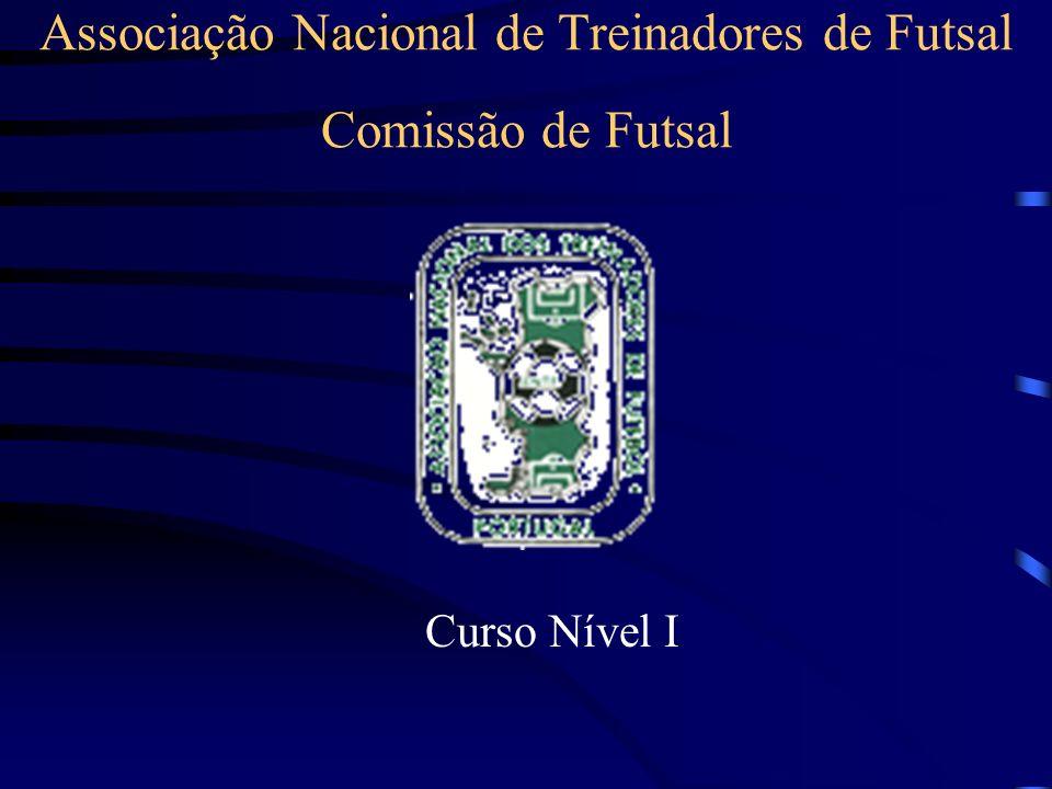 Associação Nacional de Treinadores de Futsal Comissão de Futsal Curso Nível I