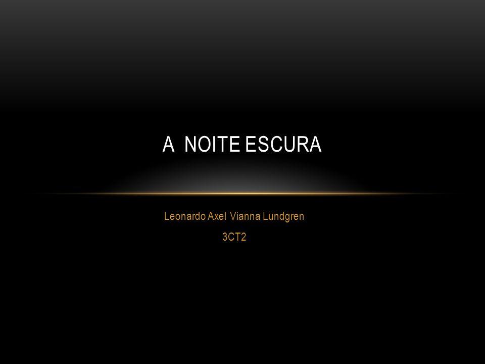 Leonardo Axel Vianna Lundgren 3CT2 A NOITE ESCURA