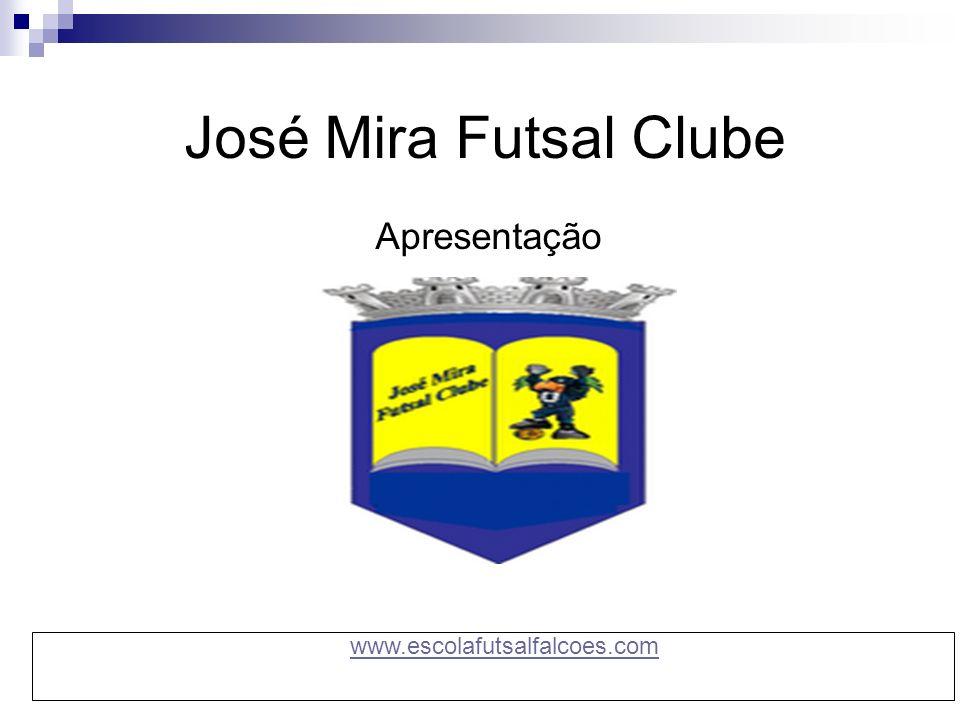 José Mira Futsal Clube - É com grande prazer que vos apresentamos a nossa Escola de Futsal ; - Como Clube, acreditamos que os jovens jogadores são o impulso que mantém o Futsal, nos grandes Palcos Nacionais e internacionais.