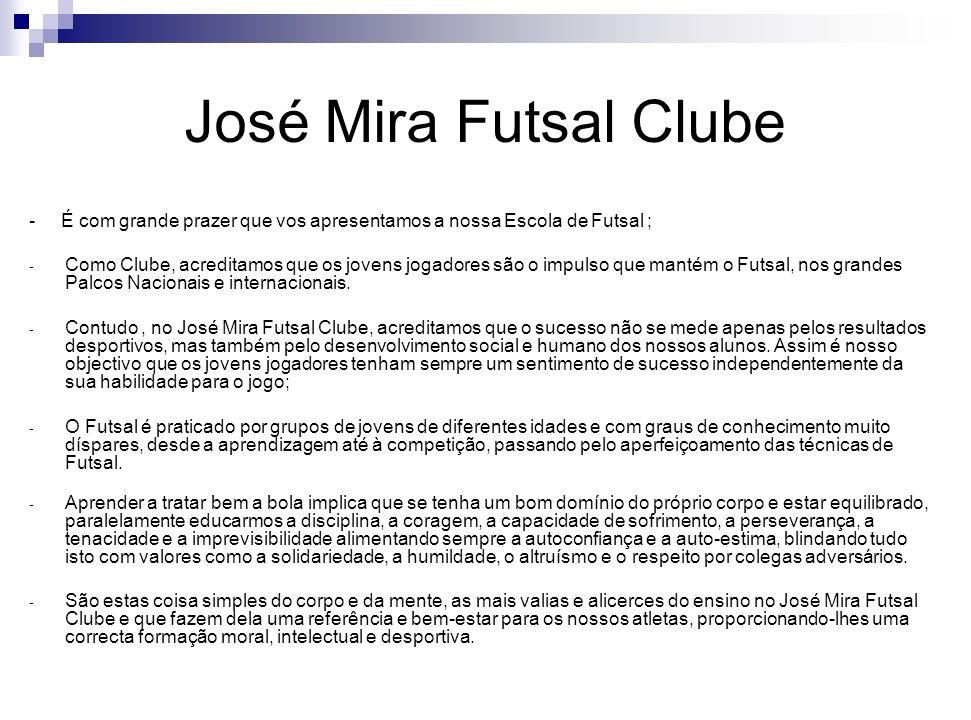 José Mira Futsal Clube História Era uma vez...