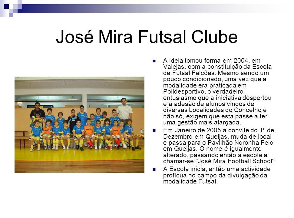 José Mira Futsal Clube Em Setembro de 2006, alguns dos alunos são Federados e conseguem durante o Campeonato da Associação Futebol Lisboa 2006/2007 alcançar o 1º Lugar da 2ª série B.