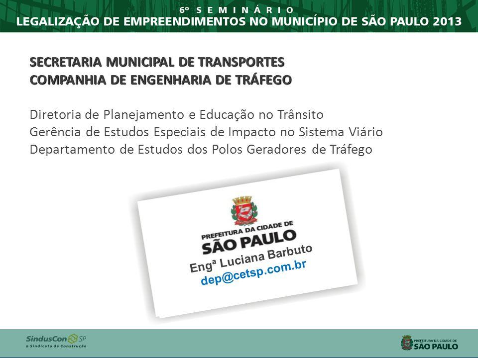 SECRETARIA MUNICIPAL DE TRANSPORTES COMPANHIA DE ENGENHARIA DE TRÁFEGO Diretoria de Planejamento e Educação no Trânsito Gerência de Estudos Especiais