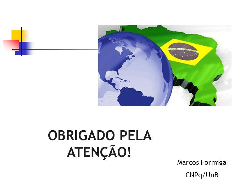 OBRIGADO PELA ATENÇÃO! Marcos Formiga CNPq/UnB