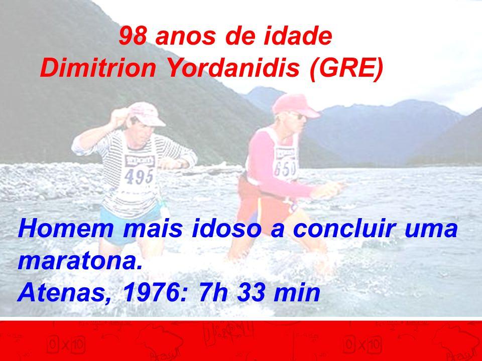 98 anos de idade Dimitrion Yordanidis (GRE) Homem mais idoso a concluir uma maratona. Atenas, 1976: 7h 33 min