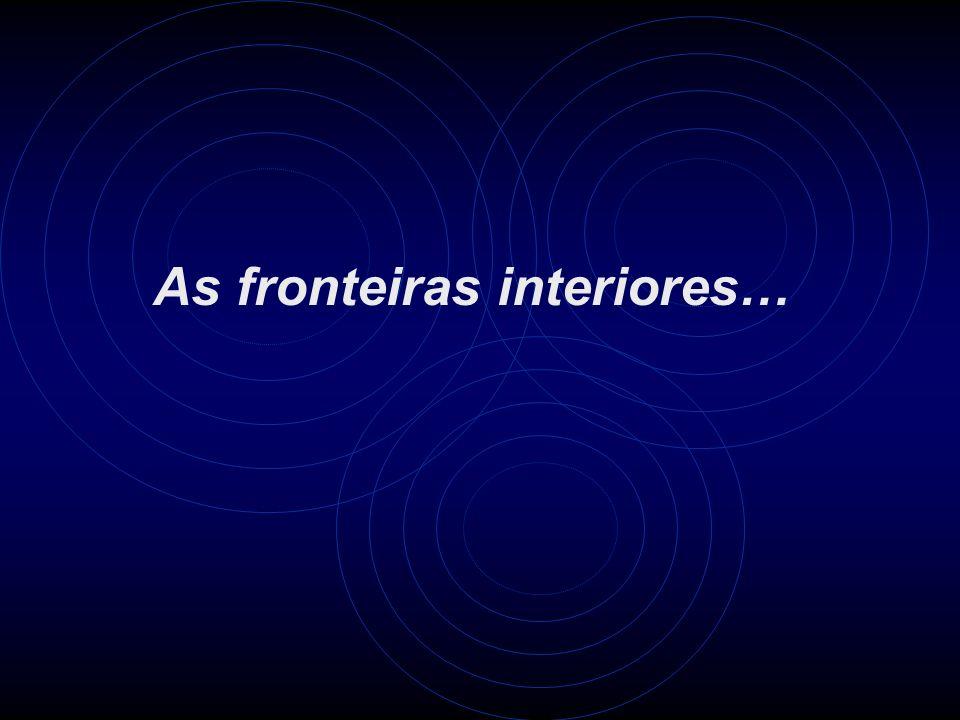 As fronteiras interiores…
