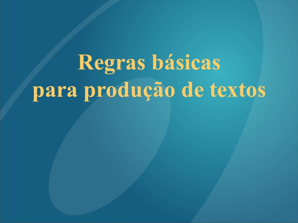 Regras básicas para produção de textos