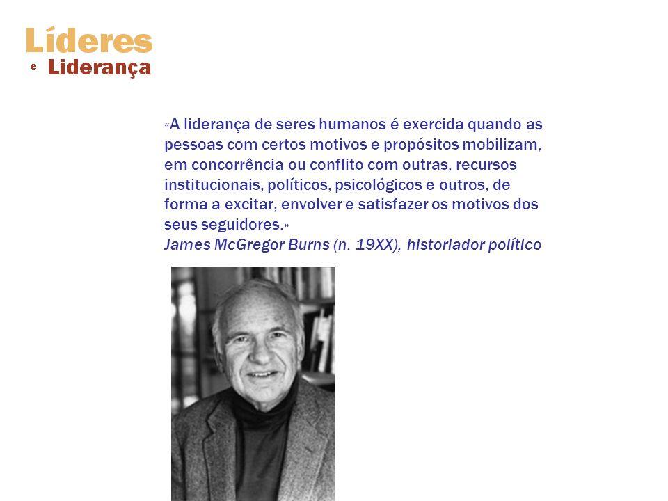 «A liderança de seres humanos é exercida quando as pessoas com certos motivos e propósitos mobilizam, em concorrência ou conflito com outras, recursos