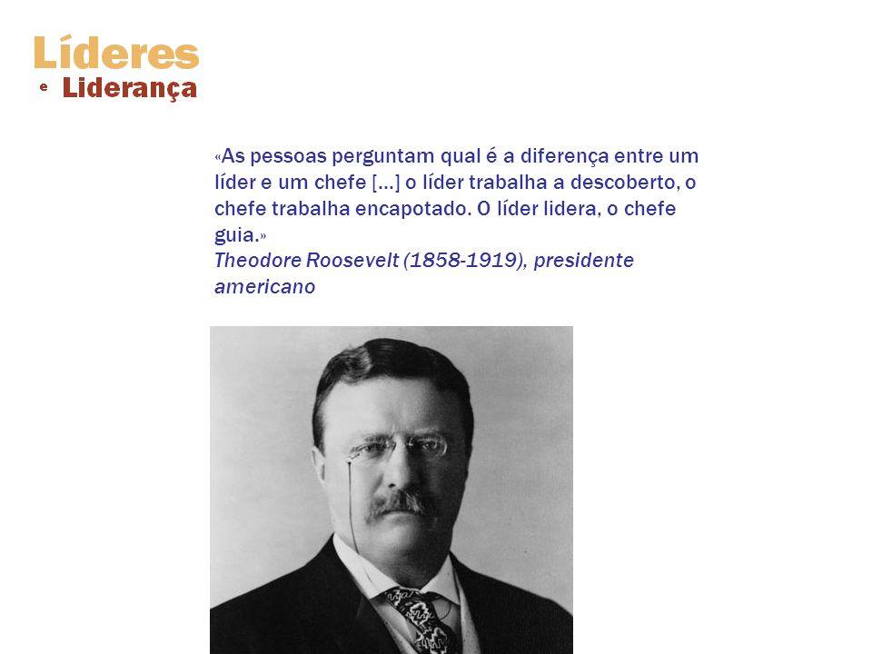 «As pessoas perguntam qual é a diferença entre um líder e um chefe [...] o líder trabalha a descoberto, o chefe trabalha encapotado. O líder lidera, o