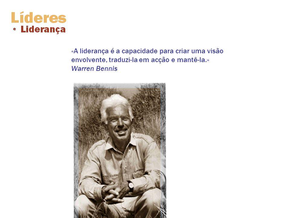 «Os gestores fazem as coisas bem. Os líderes fazem o que está certo.» Warren Bennis