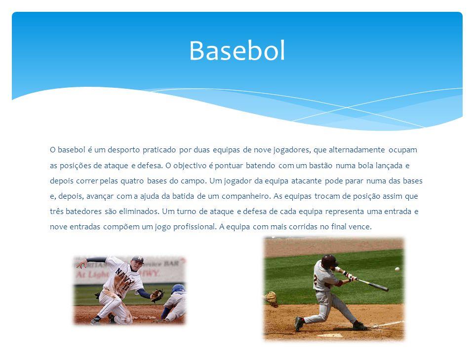 O basebol é um desporto praticado por duas equipas de nove jogadores, que alternadamente ocupam as posições de ataque e defesa.