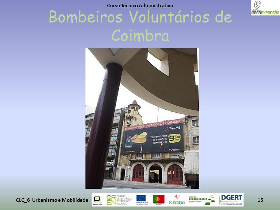 Bombeiros Voluntários de Coimbra Curso Técnico Administrativo CLC_6 Urbanismo e Mobilidade15