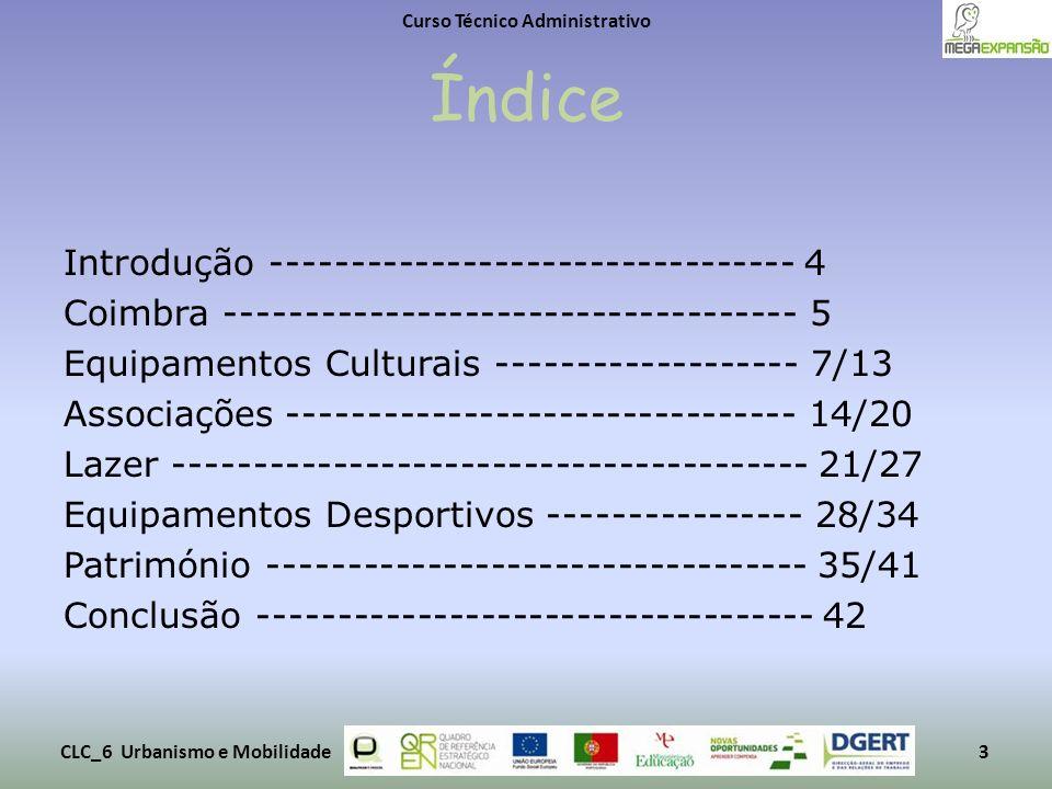 Índice Introdução --------------------------------- 4 Coimbra ------------------------------------ 5 Equipamentos Culturais ------------------- 7/13 A