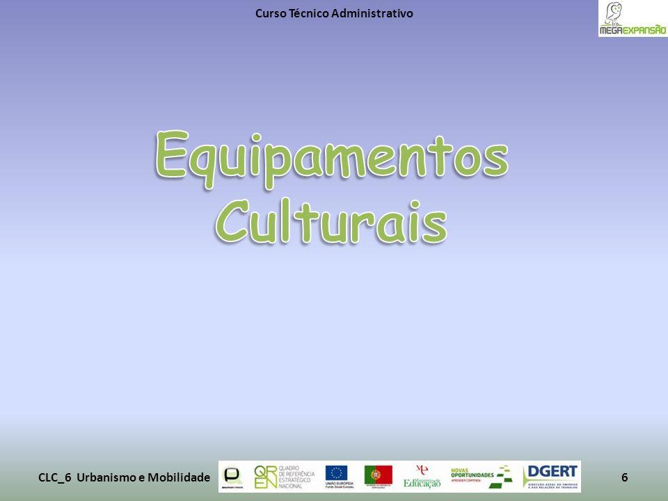 Curso Técnico Administrativo CLC_6 Urbanismo e Mobilidade6