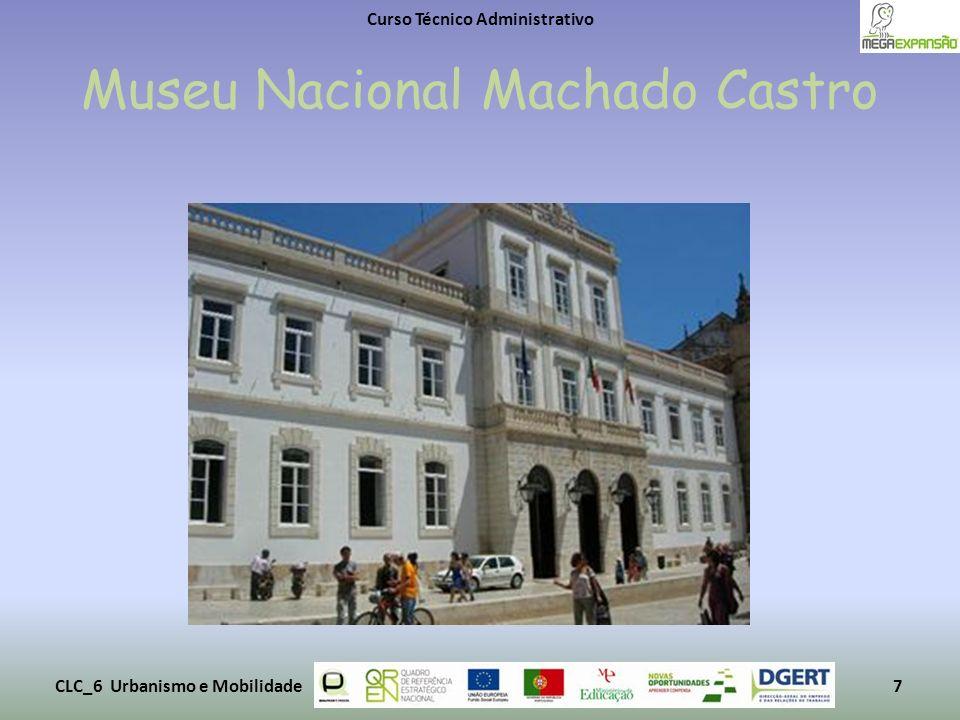 Museu Nacional Machado Castro Curso Técnico Administrativo CLC_6 Urbanismo e Mobilidade7