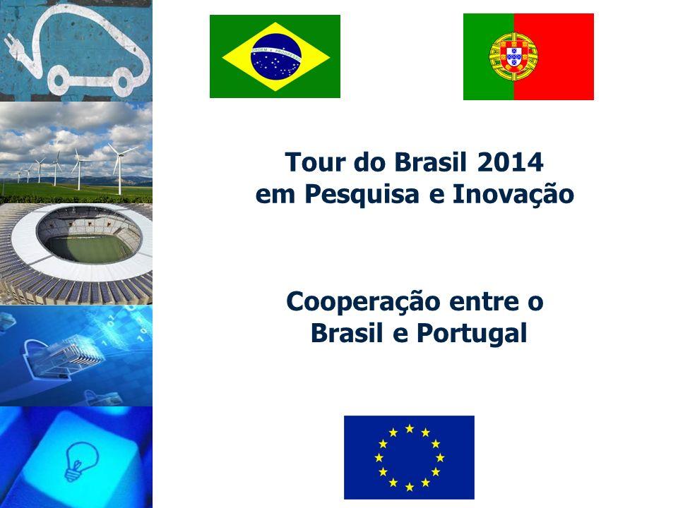 Tour do Brasil 2014 em Pesquisa e Inovação Cooperação entre o Brasil e Portugal