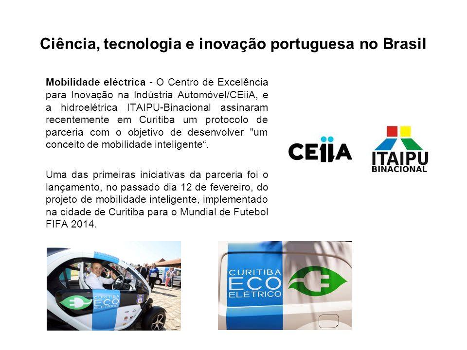 Ciência, tecnologia e inovação portuguesa no Brasil Mobilidade eléctrica - O Centro de Excelência para Inovação na Indústria Automóvel/CEiiA, e a hidroelétrica ITAIPU-Binacional assinaram recentemente em Curitiba um protocolo de parceria com o objetivo de desenvolver um conceito de mobilidade inteligente.