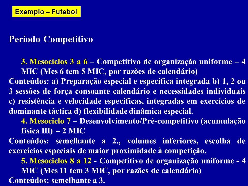 Período Preparatório 1. Mesociclo 1 – Introdutório/Desenvolvimento (acumulação física I) – 3 MIC Conteúdos: a) Força máxima / hipertrofia e força resi