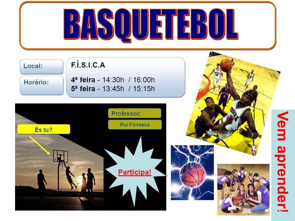 Local: Horário: F.Í.S.I.C.A 4ª feira - 14:30h / 16:00h 5ª feira - 13:45h / 15:15h F.Í.S.I.C.A 4ª feira - 14:30h / 16:00h 5ª feira - 13:45h / 15:15h Professor: Rui Fonseca Participa.