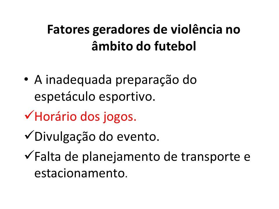 Fatores geradores de violência no âmbito do futebol A falta de infraestrutura dos estádios: Ausência de cadeiras.