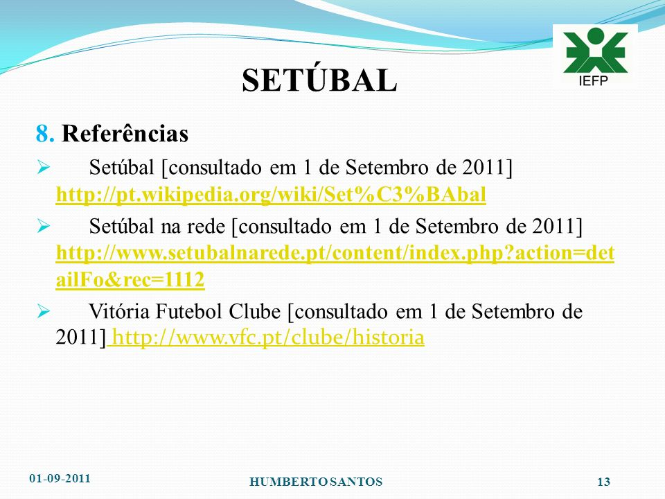 SETÚBAL 7. Curiosidades Princípios de design Proximidade Repetição Alinhamento Contraste 01-09-201112HUMBERTO SANTOS