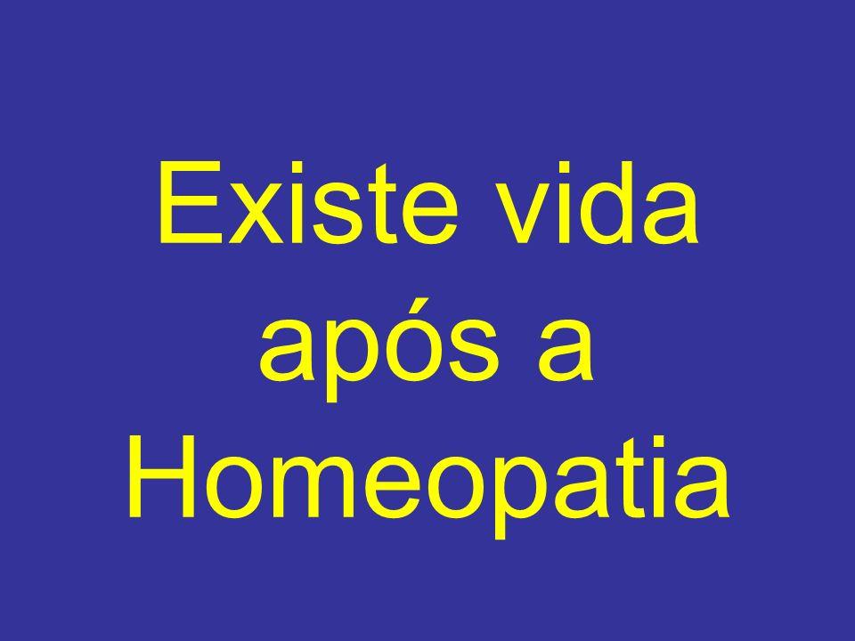 Existe vida após a Homeopatia