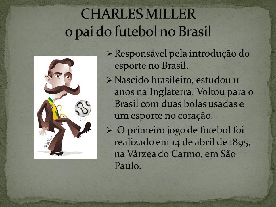 Responsável pela introdução do esporte no Brasil. Nascido brasileiro, estudou 11 anos na Inglaterra. Voltou para o Brasil com duas bolas usadas e um e