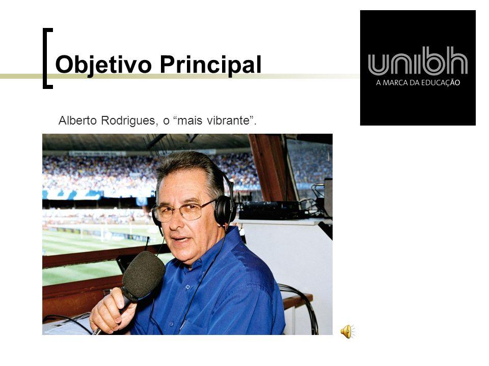 Objetivo Principal Alberto Rodrigues, o mais vibrante.