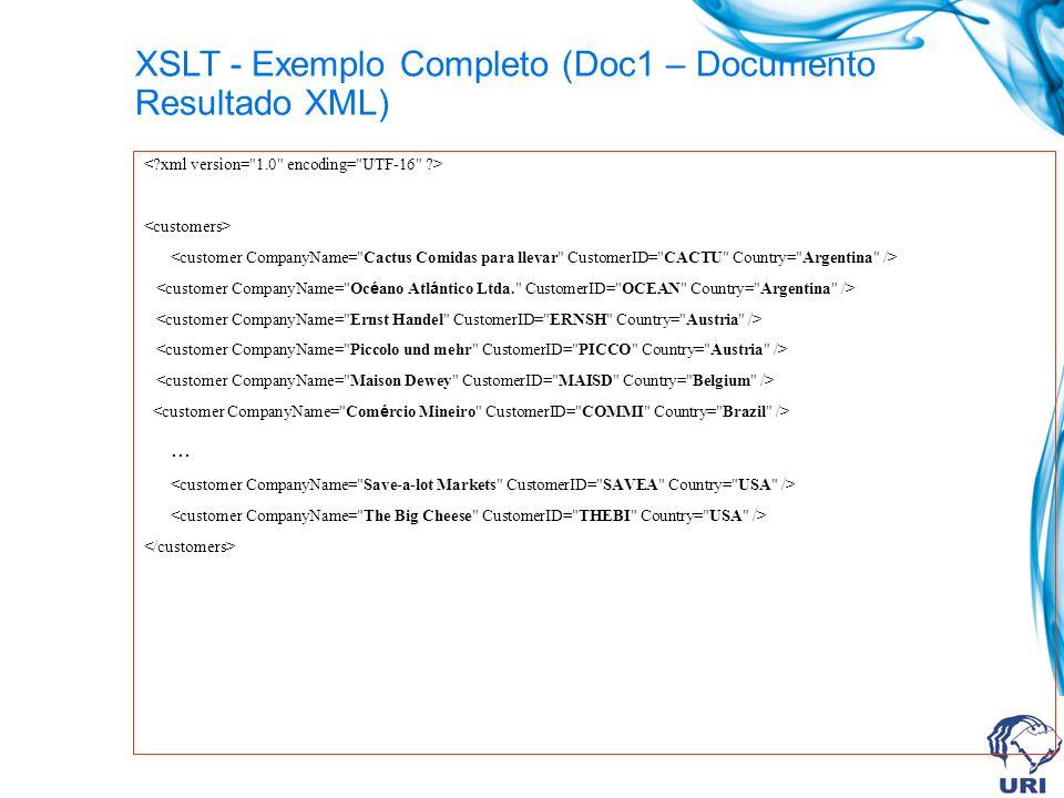 ... XSLT - Exemplo Completo (Doc1 – Documento Resultado XML)