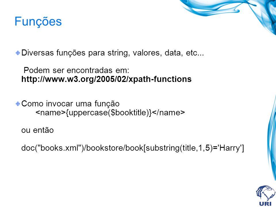 Funções Diversas funções para string, valores, data, etc...