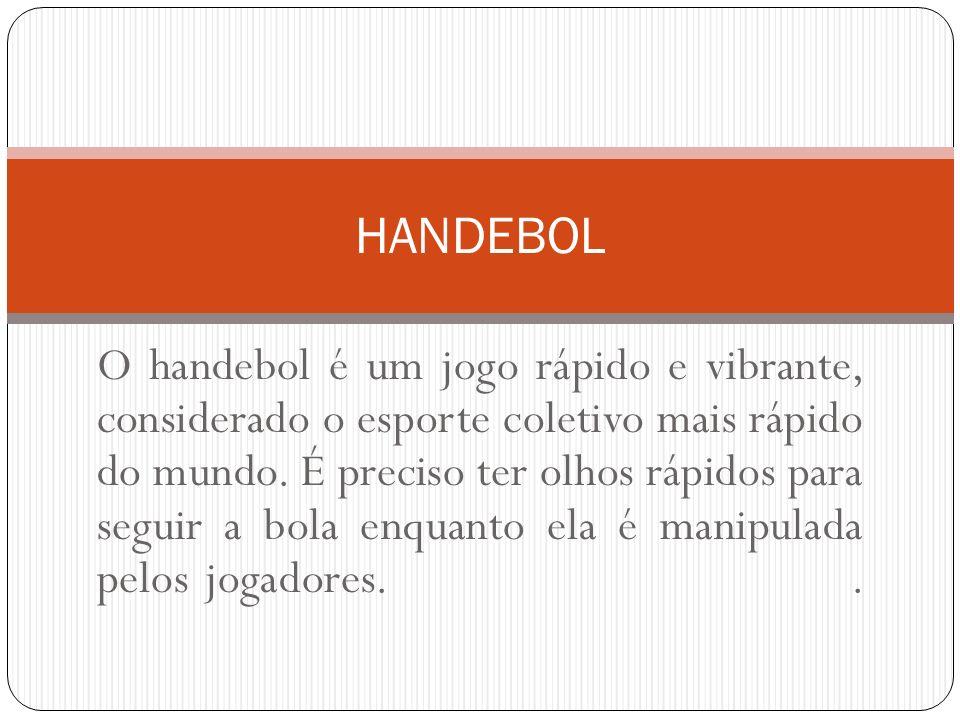 A bola de handebol é feita de material não escorregadio, tem 58,4 cm de circunferência e tem massa de 453,6 gramas para homens.