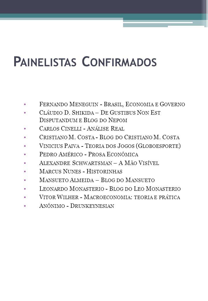 P AINELISTAS C ONFIRMADOS F ERNANDO M ENEGUIN - B RASIL, E CONOMIA E G OVERNO C LÁUDIO D.