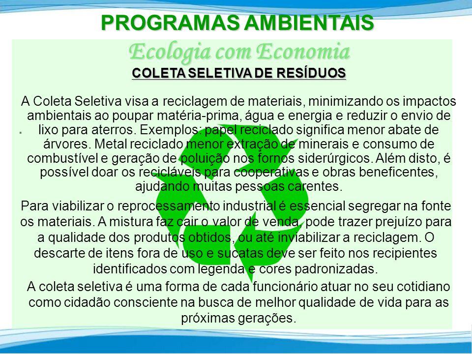PROGRAMAS AMBIENTAIS Ecologia com Economia.