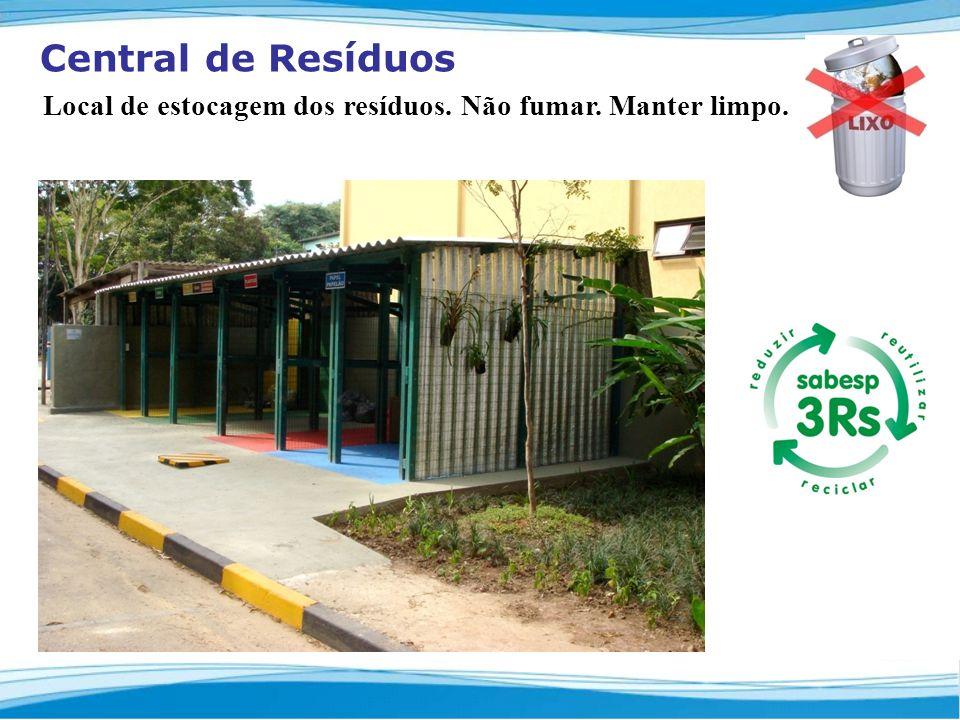 Central de Resíduos Local de estocagem dos resíduos. Não fumar. Manter limpo.