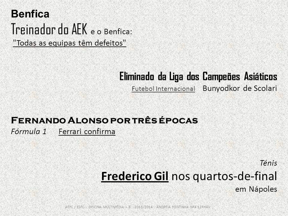 Benfica Treinador do AEK e o Benfica: