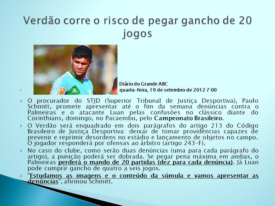 Diário do Grande ABC quarta-feira, 19 de setembro de 2012 7:00 O procurador do STJD (Superior Tribunal de Justiça Desportiva), Paulo Schmitt, promete