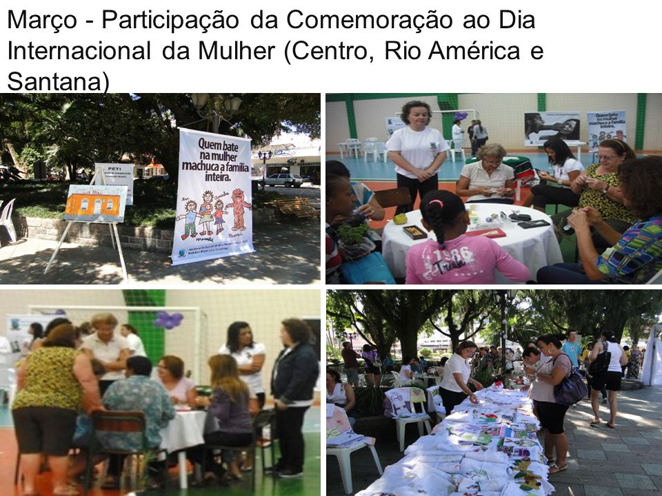 Março - Participação da Comemoração ao Dia Internacional da Mulher (Centro, Rio América e Santana)