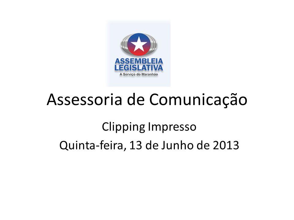 Assessoria de Comunicação Clipping Impresso Quinta-feira, 13 de Junho de 2013