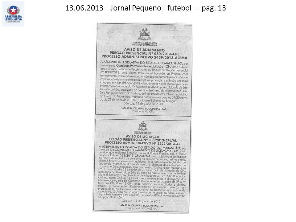 13.06.2013 – Jornal Pequeno –futebol – pag. 13
