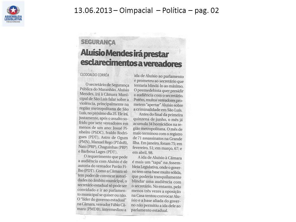 13.06.2013 – Oimpacial – Política – pag. 02
